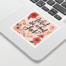 Pretty Sweary: What the Actual Fuck? Sticker