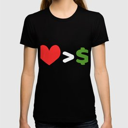 """""""Love Over Money"""" tee design. Perfect for career lovers out there! Makes a nice and perfect gift too T-shirt"""