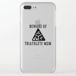 Funny Triathlete Mom Quote Clear iPhone Case