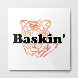 Baskin' Metal Print