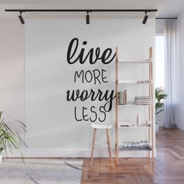Live More Worry Less Wall Mural