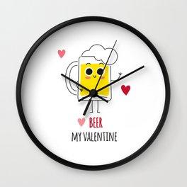 Beer is my valentine new 2018 love cute fun Wall Clock
