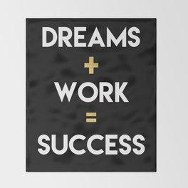 DREAMS PLUS WORK EQUALS SUCCESS Throw Blanket