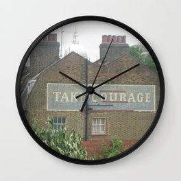 Take Courage Wall Clock