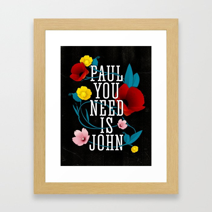 Paul You Need Is John Framed Art Print