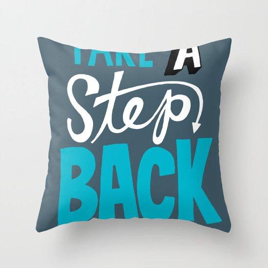 Take a Step Back Throw Pillow