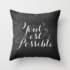 Tout est possible Throw Pillow