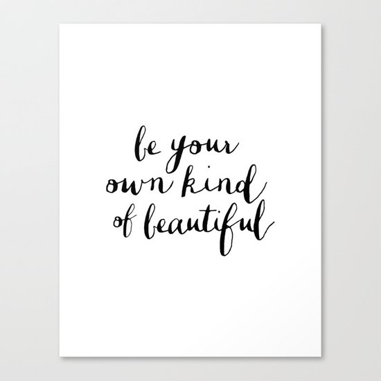 Be Your Own Kind of Beautiful Black and White Typography Poster Motivational Gift for Girlfriend Canvas Print