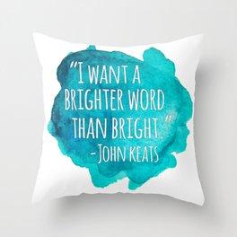 A Brighter Word than Bright - John Keats Throw Pillow