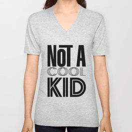 Not a Cool Kid Unisex V-Neck