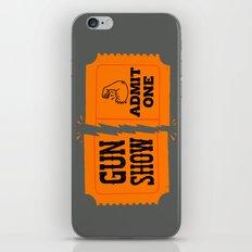 Ticket to the Gun Show iPhone & iPod Skin