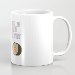 Sushi Rollin Hatin Coffee Mug