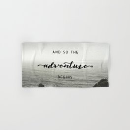 And So The Adventure Begins - Ocean Emotion Black and White Hand & Bath Towel