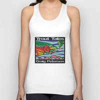 trout Tank Tops featuring Trout Tales by Craig Petersen