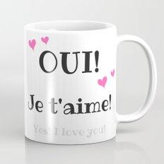 Oui je t'aime (Yes I love you) Mug