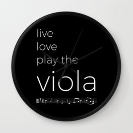 Live, love, play the viola (dark colors) Wall Clock