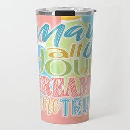 Festive Typography Print on Colorful Transparent Circles Background with Dream Quote Travel Mug