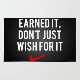 Nike Earned It, Don't Just Wish for It. Rug