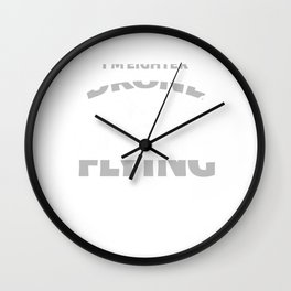 Im Eighter Drone Flying Aircraft Drone Pilot Gift Wall Clock