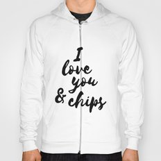 I love you & chips Hoody