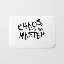 Chaos Has No Master Black Graffiti Text Bath Mat
