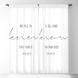 Be Still and Know That I Am God. -Psalm 46:10 Blackout Curtain
