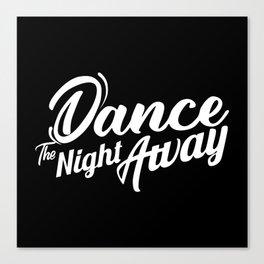 Dance the night away Twice Canvas Print