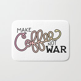 Coffee Not War (Sunset) Bath Mat
