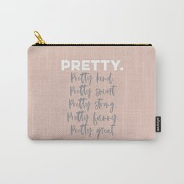 Pretty Great. Carry-All Pouch