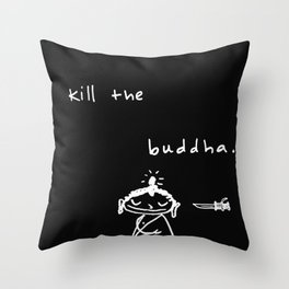 Kill the Buddha Throw Pillow