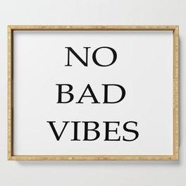 No Bad Vibes Serving Tray
