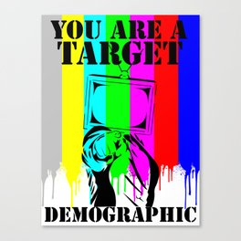 You Are A Target Demographic Canvas Print
