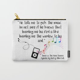 """Music is a window to the soul"" (Simon vs the Homo Sapiens Agenda Quote) Carry-All Pouch"