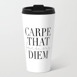 CARPE DIEM SIGN, Office Sign,Office Wall Art,Carpe That Fucking Diem,Enjoy Today,Relax Sign,Home Dec Travel Mug