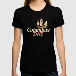 Christopher Columbus Day History voyage native Americans ship T-shirt