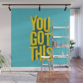 You Got This motivational typography poster inspirational quote bedroom wall home decor Wall Mural