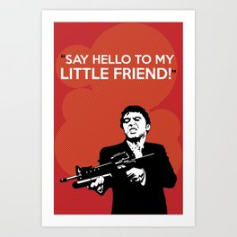 Scarface Say Hello to My Little Friend Art Print