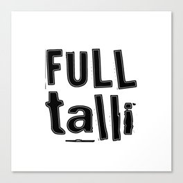 Full Talli (Totally Drunk) Canvas Print