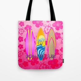 Pink Born To Surf Pink Flowers Tote Bag