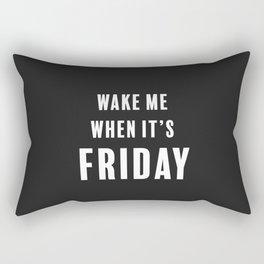 Wake Me When It's Friday Rectangular Pillow