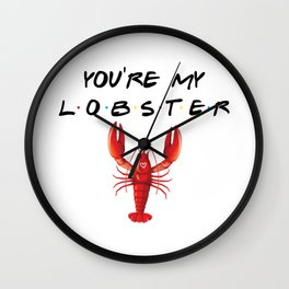 You're My Lobster, Funny, Quote Wall Clock