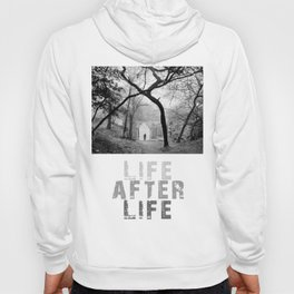 Life After-Life Hoody