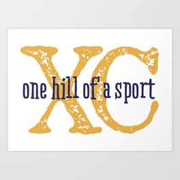 Purple & Gold XC: one hill of a course (cross country) Art Print