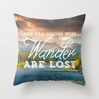 not all those who wander are lost Throw Pillows featuring Not All Those Who Wander Are Lost by Crafty Lemon