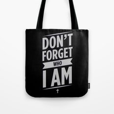 don't forget who I am Tote Bag