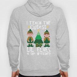 I Teach The Cutest Elves In The Workshop Christmas T-Shirt Hoody