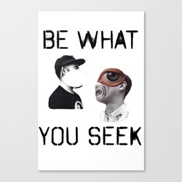 Be What You Seek Canvas Print