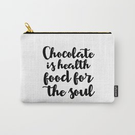 Chocolate is health food for the soul Carry-All Pouch