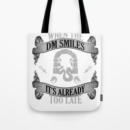 Funny When The DM Smiles, It's Already Too Late Game Tote Bag
