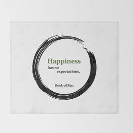 Happiness Has No Expectations Quote Throw Blanket